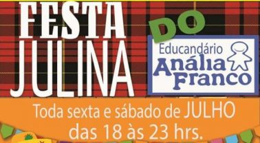1ª Festa Julina Beneficente do Educandário Anália Franco